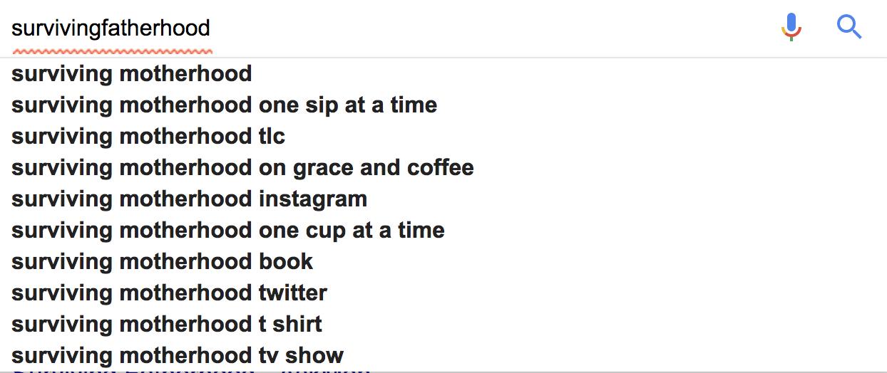 google search surviving fatherhood - motherhood