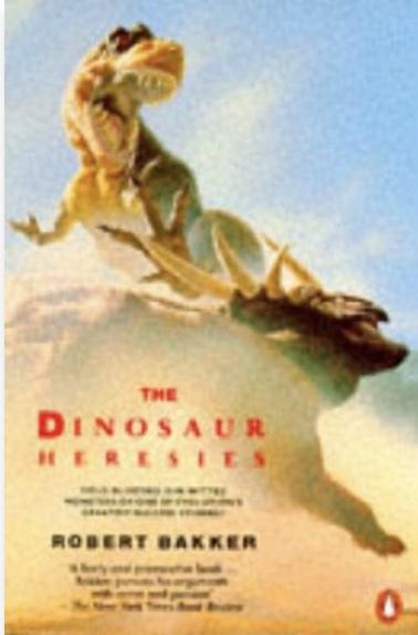 the dinosaur heresies by robert bakker