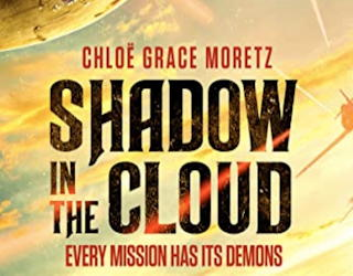 shadow in the cloud 2020 film review movie horror